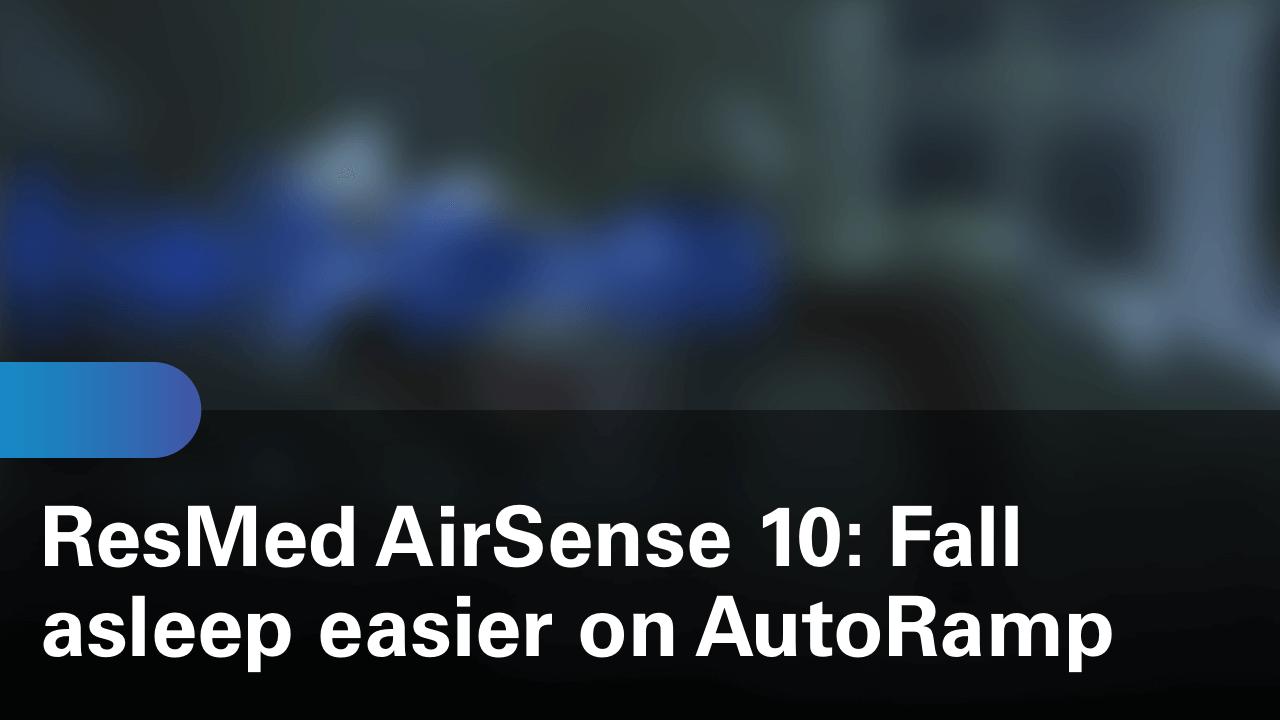 sleep-apnea-airsense-10-machine-fall-asleep-easier-on-autoramp
